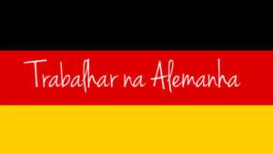 bc9fee487ae Trabalhar na Alemanha  dicas e primeiros passos