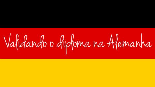 Validar o diploma do Brasil na Alemanha, dicas
